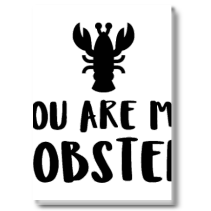Plakat You Are My Lobster